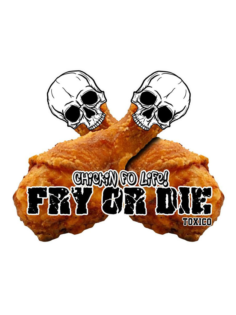 TOXICO - Fry Or Die Sticker