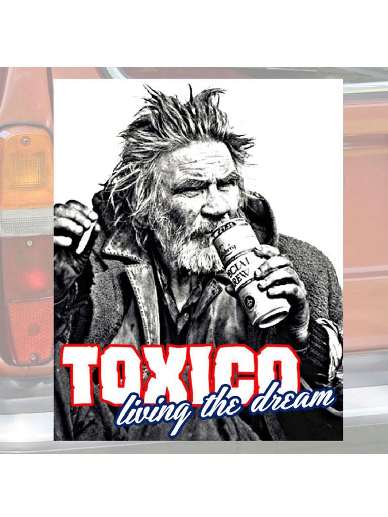 TOXICO - Living The Dream Sticker